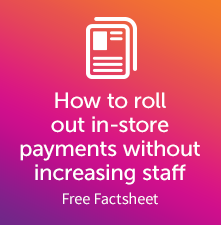 How to roll out in-store payments without increasing staff
