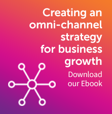 Creating an omni-channel strategy for business growth