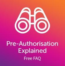 Pre-authorisation FAQ
