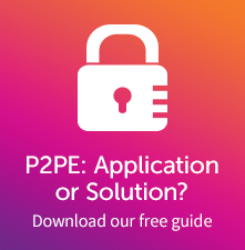 Point to point encryption (P2PE): Application or Solution