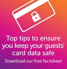 Top tips to ensure you keep your guests' card data safe