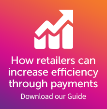 How retailers can increase efficiency through payments