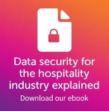 Data security for the hospitality industry explained