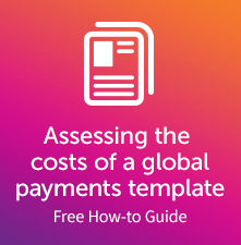 Assessing the costs of a global payments template