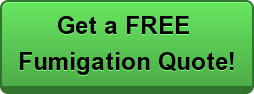 Get a FREE  Fumigation Quote!
