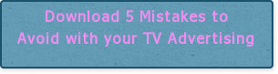 Download 5 Mistakes to Avoid with your TV Advertising