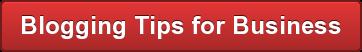 Blogging Tips for Business