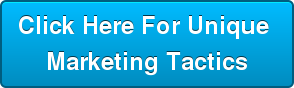 Click Here ForUnique  Marketing Tactics