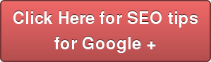 Click Here for SEO tips  for Google +