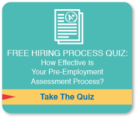 Free Hiring Process Quiz: How Effective is Your Pre-Employment Assessment Process?