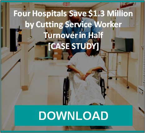 Four Hospitals Save $1.3 Million by Cutting Service Worker Turnover in Half