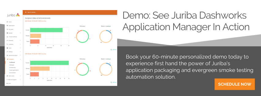 Book your 60-minute personalized demo with one of our experts today and experience first-hand the power of Juriba's application packaging and evergreen smoke testing automation solution.