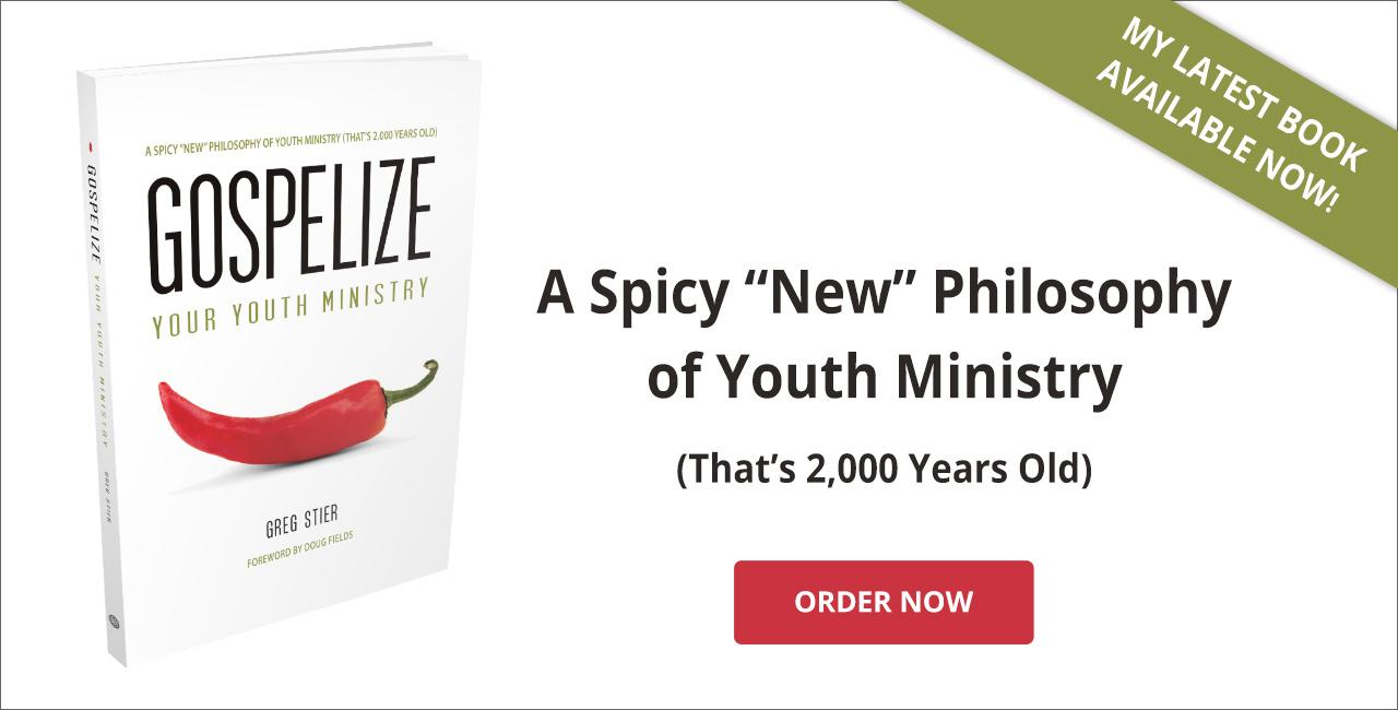 "Buy Gospelize! A spicy ""new"" philosophy of youth ministry (that's 2,000 years old)"