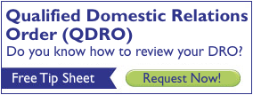 Qualified Domestic Relations Order (QDRO) Tip Sheet