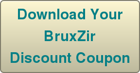 Download Your  BruxZir  Discount Coupon