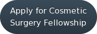 Apply for Cosmetic Surgery Fellowship