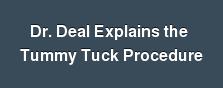 Dr. Deal Explains the Tummy Tuck Procedure