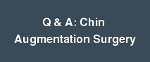 Q & A: Chin  Augmentation Surgery