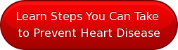 Learn Steps You Can Take  to Prevent Heart Disease