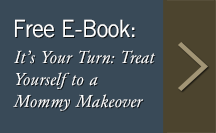 It's Your Turn: Treat Yourself to a Mommy Makeover