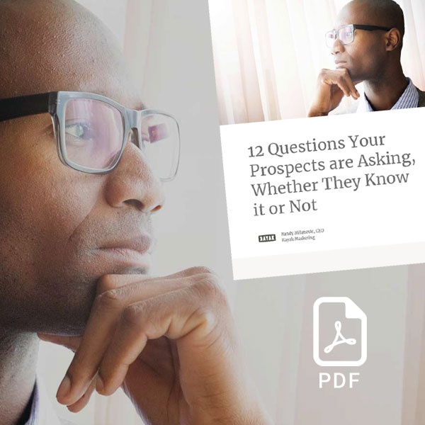 12 questions prospects are asking, whether they know it or not