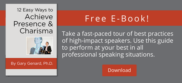 "Dr. Gary Genard's free public speaking guide, ""12 Easy Ways to Achieve Presence and Charisma"""