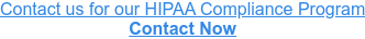 Contact us for our HIPAA Compliance Program Contact Now