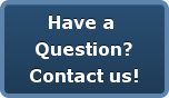 Have a  Question? Contact us!