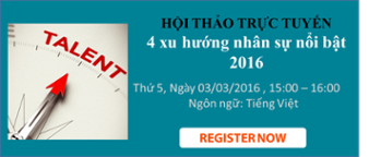 Đăng ký tham dự hội thảo trực tuyến: 4 xu hướng nhân sự nổi bật 2016