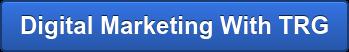 Digital Marketing With TRG