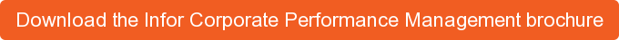 Download the Infor Corporate Performance Management brochure