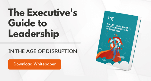 Whitepaper - The Executive's Guide to Leadership in the Age of Disruption