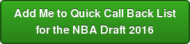 Add Me to Quick Call Back List for the NBA Draft 2016