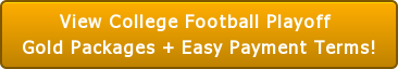 View College Football Playoff  Gold Packages + Easy Payment Terms!