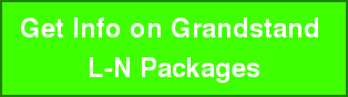 Get Info on Grandstand  L-N Packages