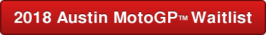 2018 Austin MotoGP™Waitlist