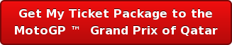 Get My Ticket Package to the MotoGP  Grand Prix of Qatar