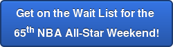 Get on the Wait List for the  65th NBA All-Star Weekend!