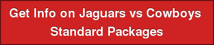 Get Info on Jaguars vs Cowboys  Standard Packages