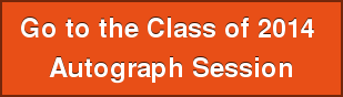 Go to the Class of 2014  Autograph Session