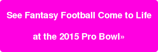 See Fantasy Football Come to Life  at the 2015 Pro Bowl»