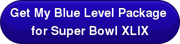 Get My Blue Level Package  for Super Bowl XLIX