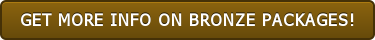 GET MORE INFO ON BRONZE PACKAGES!