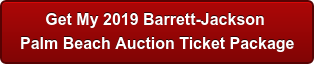 Get My 2019 Barrett-Jackson  Palm Beach AuctionTicket Package