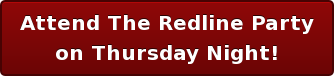 Attend The Redline Party on Thursday Night!