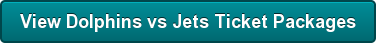 View Dolphins vs Jets Ticket Packages
