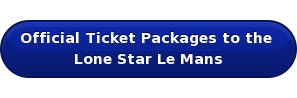 Official Ticket Packages to the   Lone Star Le Mans