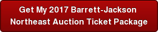Get My 2017 Barrett-Jackson  Northeast Auction Ticket Package