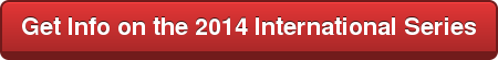 Get Info on the 2014 International Series