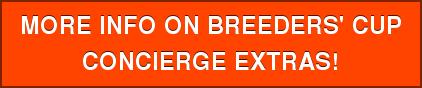 MORE INFO ON BREEDERS' CUPCONCIERGE EXTRAS!